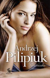 """Andrzej Pilipiuk """"Księżniczka"""""""