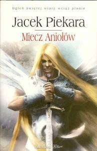"""Jacek Piekara """"Miecz Aniołów"""""""