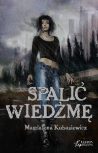 Spalić wiedźmę, Magdalena Kubasiewicz